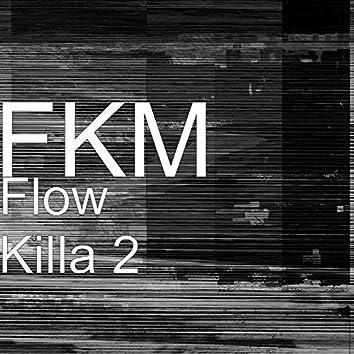 Flow Killa 2