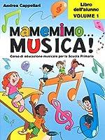 Andrea Cappellari: Mamemimo Musica! - Libro Dell'Alunno Vol. 1