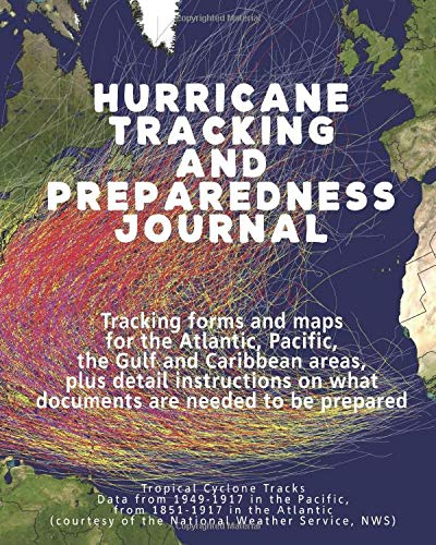 Hurricane Tracking and Preparedness Journal 8 x 10 Notebook for the 2020 Cyclone Tornado season: Tracking forms and maps for the Atlantic, Pacific, ... on what documents are needed to be prepared.