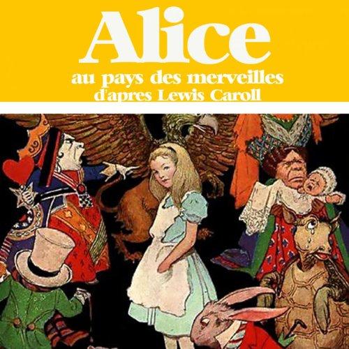 Lewis Caroll : Alice au pays des Merveilles (Adaptation)