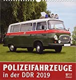 Polizeifahrzeuge in der DDR 2019