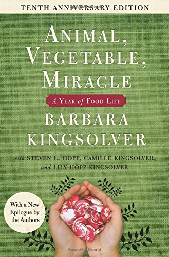 Animal, Vegetable, Miracle - Tenth Anniversary Edition: A Year of Food Life
