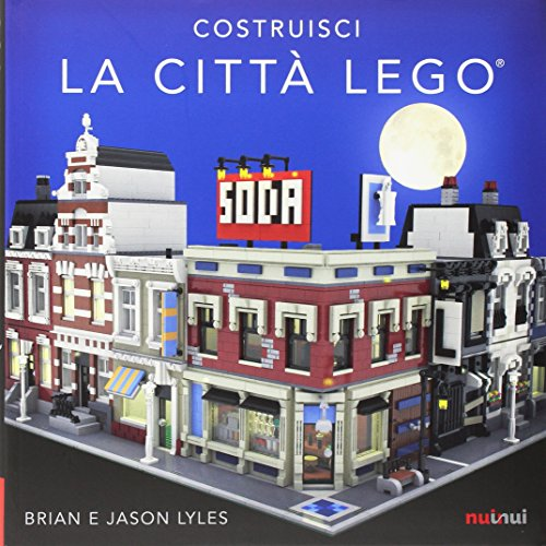 Costruisci la città Lego®. Ediz. a colori