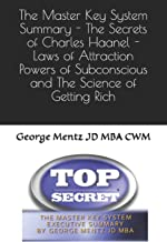 The Master Key System Summary - The Secrets of Charles Haanel - Laws of Attraction Powers of Subconscious and the Science of Getting Rich