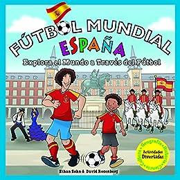 Futbol Mundial Espana: Explora el mundo a traves del futbol ...