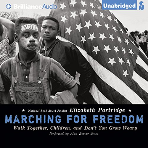 Marching for Freedom: Walk Together, Children, and Don't You Grow Weary cover art