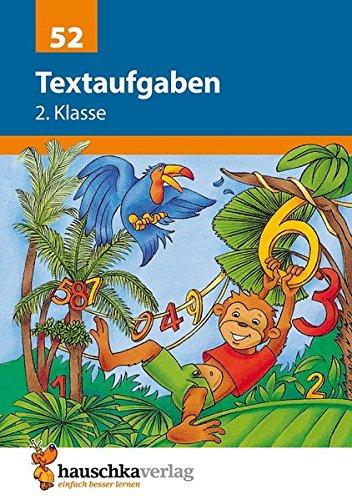 Textaufgaben 2. Klasse, A5- Heft: Sachaufgaben - Übungsprogramm mit Lösungen für die 2. Klasse (Mathematik: Textaufgaben/Sachaufgaben, Band 52)
