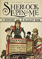 The Mystery of the Scarlet Rose (Sherlock, Lupin & Me)