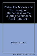 Particulate Science and Technology an International Journal Vollume 13 Number 2 April- June 1995