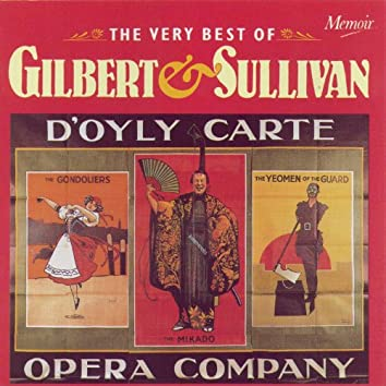 The Very Best of Gilbert and Sullivan: Music from The Gondoliers, The Pirates of Penzance, The Mikado, The Yeomen of the Guard, Iolanthe...