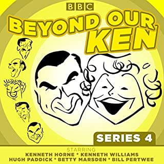 Beyond Our Ken: Complete Series 4                   By:                                                                                                                                 Eric Merriman                               Narrated by:                                                                                                                                 Betty Marsden,                                                                                        Bill Pertwee,                                                                                        Hugh Paddick,                   and others                 Length: 10 hrs and 35 mins     5 ratings     Overall 4.6