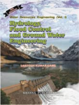 Water resources engineering (Vol I) Hydrology flood Control & Ground Water Engineering