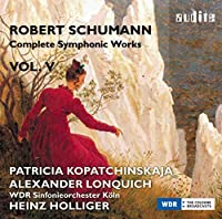 Schumann: Complete Symphonic Works Vol. 5 by Patricia Kopatchinskaja (2016-03-01)