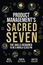Product Management's Sacred Seven: The Skills Required to Crush Product Manager Interviews and be a World-Class PM PDF