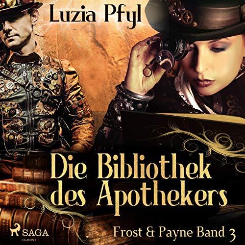 Die Bibliothek des Apothekers     Frost & Payne 3              Autor:                                                                                                                                 Luzia Pfyl                               Sprecher:                                                                                                                                 Hainrich Matters                      Spieldauer: 4 Std. und 37 Min.     4 Bewertungen     Gesamt 4,8