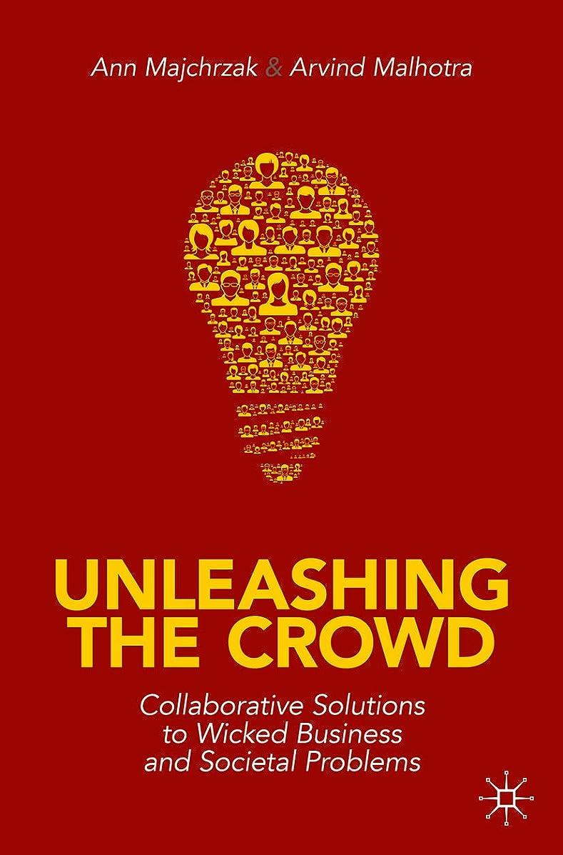成長かんたん粉砕するUnleashing the Crowd: Collaborative Solutions to Wicked Business and Societal Problems (English Edition)