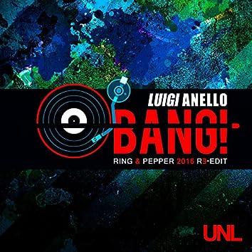 Bang! (Ring & Pepper 2016 Re-Edit)