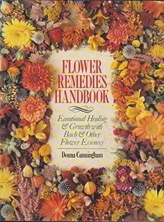 Flower Remedies Handbook: Emotional Healing & Growth With Bach & Other Flower Essences