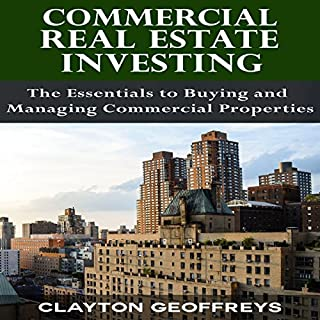 Commercial Real Estate Investing: The Essentials to Buying and Managing Commercial Properties audiobook cover art