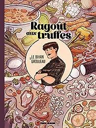 Ragoût aux truffes par Fabien Grolleau