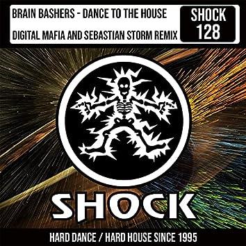 Dance To The House (Digital Mafia & Sebastian Storm Remix)