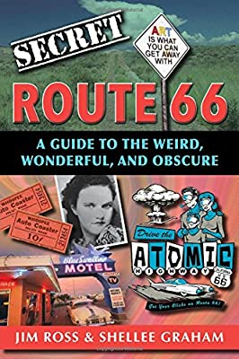Secret Route 66: A Guide to the Weird, Wonderful, and Obscure from Reedy Press, LLC