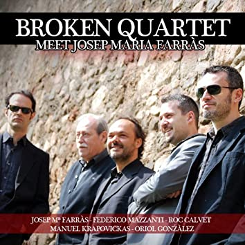 Broken Quartet Meet Josep Maria Farràs