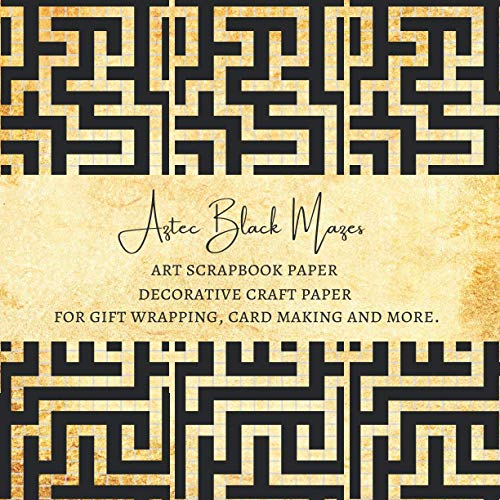 Aztec Black Mazes Art Scrapbook Paper | Decorative Craft Paper for Gift Wrapping, Card Making and More: Premium Craft Sheets for Scrapbooking Projects