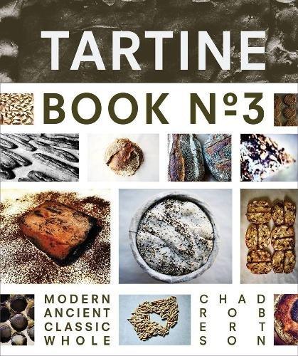 Tartine Book No. 3: Modern Ancient Classic Whole (Bread Cookbook, Baking Cookbooks, Bread Baking Bible)