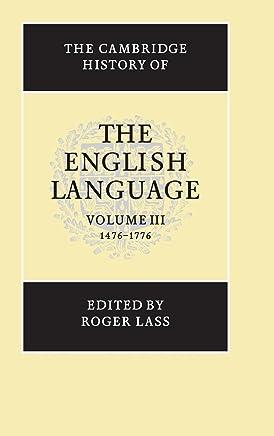 The Cambridge History of the English Language: Volume 3
