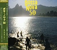 Bossa Nova 50 by Bossa Nova 50 (2008-05-21)