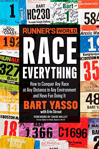 Runner's World Race Everything: How to Conquer Any Race at Any Distance in Any Environment and Have Fun Doing It (Best Runner In The World)