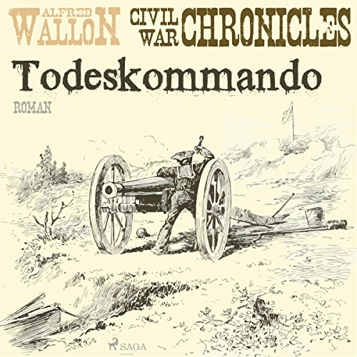 Todeskommando (Civil War Chronical 1) Titelbild