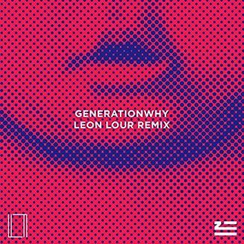 Generationwhy (Leon Lour Remix)