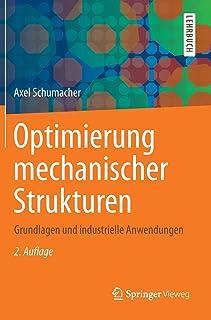 Optimierung Mechanischer Strukturen: Grundlagen Und Industrielle Anwendungen