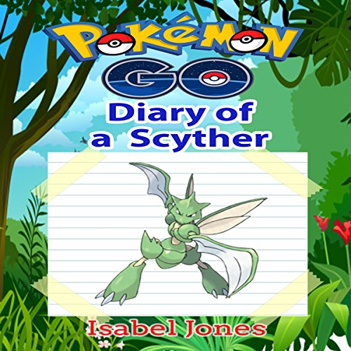 Pokemon Go: Diary of a Scyther audiobook cover art