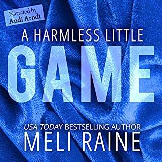 A Harmless Little Game     Harmless, Volume 1              By:                                                                                                                                 Meli Raine                               Narrated by:                                                                                                                                 Andi Arndt                      Length: 6 hrs and 10 mins     159 ratings     Overall 4.3