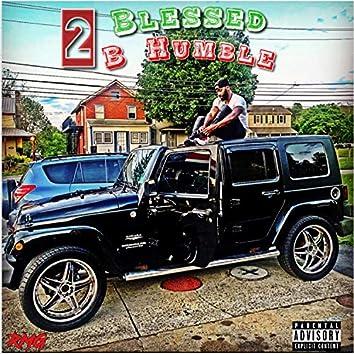 2 Blessed 2 B Humble(2b2bh)