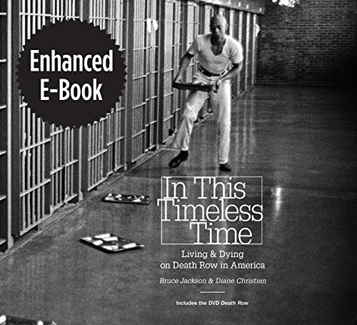 In This Timeless Time, Enhanced Ebook: Living and Dying on Death Row in America (Documentary Arts and Culture, Published in association with the Center ... at Duke University) (English Edition)