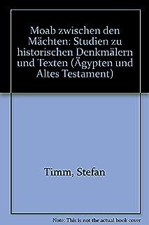 Moab Zwischen Den Machten: Studien Zu Historischen Denkmalern Und Texten (Agypten Und Altes Testament) (German Edition)