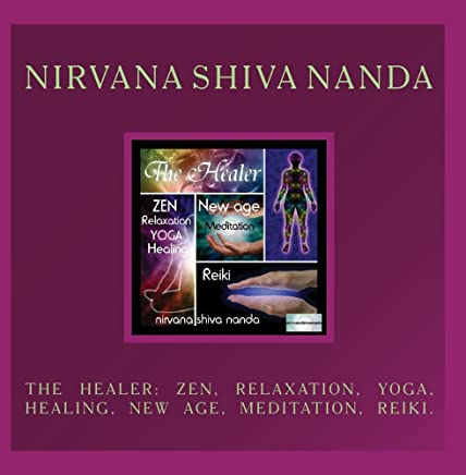 The Healer: Zen, Relaxation, Yoga, Healing, New Age, Meditation, Reiki.