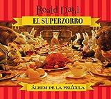 El Superzorro: Album de la Pelicula (Fantastic Mr. Fox / Superzorro)