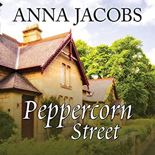 Peppercorn Street                   By:                                                                                                                                 Anna Jacobs                               Narrated by:                                                                                                                                 Penelope Freeman                      Length: 10 hrs and 11 mins     20 ratings     Overall 4.5