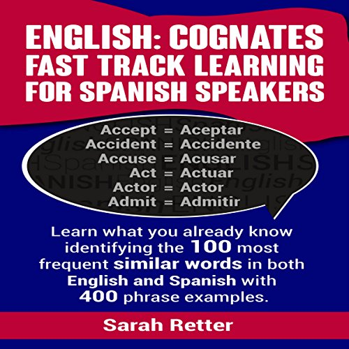 English: Cognates: Fast Track Learning for Spanish Speakers cover art