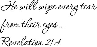 Tapestry Of Truth - Revelation 21:4 - TOT9736 - Wall and home scripture, lettering, quotes, images, stickers, decals, art, and more! - He will wipe every tear from their eyes… Revelation 21:4