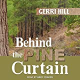 Behind the Pine Curtain by Gerri Hill
