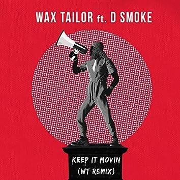 Keep It Movin (WT Remix)