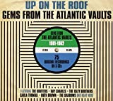Up On The Roof: Gems From The Atlantic Vaults 1961-1962 (3 CD) by Various (2013-05-28)