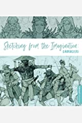 Sketching from the Imagination: Characters Paperback