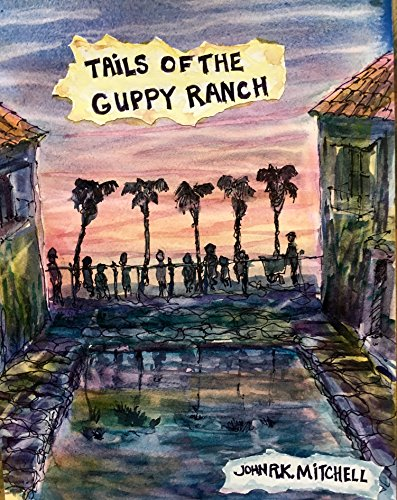 Tails of the Guppy Ranch: An LA story